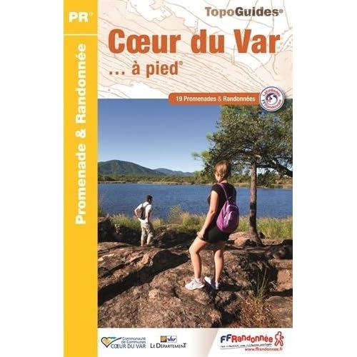 Coeur du Var à pied : 19 promenades & randonnées