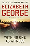 With No One as Witness: An Inspector Lynley Novel: 11