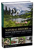 Natural History of the Pacific Northwest Mountains: A Timber Press Field Guide