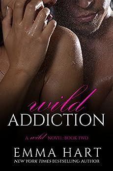 Wild Addiction (Wild, #2) by [Hart, Emma]