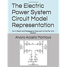 The Electric Power System Circuit Model Representation: An in Depth and Pedagogical Approach to the Per Unit System