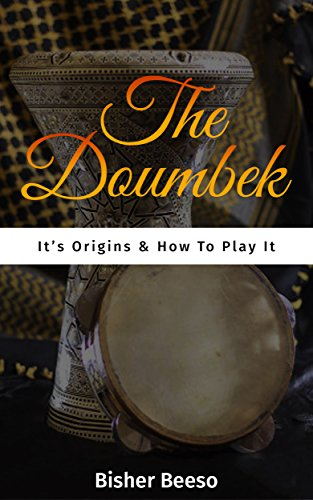 The Doumbek: Its Origins & How To Play It  (English Edition)