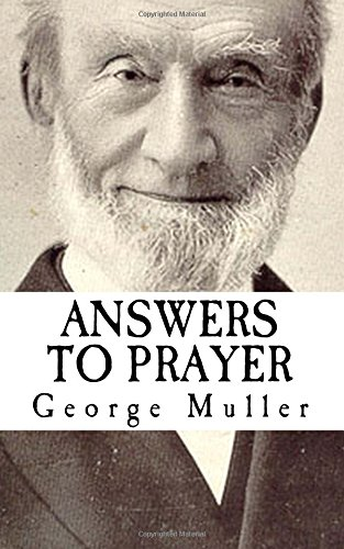 George Muller: Answers To Prayer {Revival Press Edition}