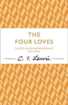 The Four Loves (The C.) von [Lewis, C. S.]