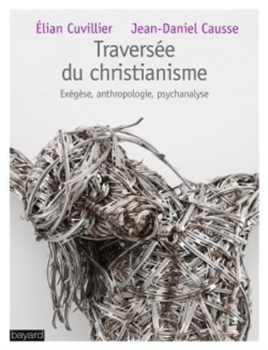 traversee-du-christianisme-exegeseanthropologie-psychanalyse