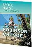 Brockhaus Literaturcomics - Weltliteratur im Comic-Format: Robinson Crusoe - Daniel Defoe