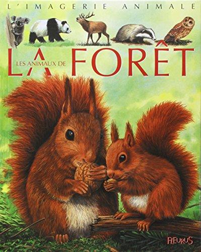 Les Animaux de la forêt : Pour les faire connaître aux enfants par Emilie Beaumont