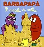 Barbapapà. Il castello di sabbia