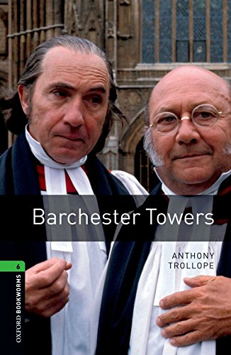 Oxford Bookworms Library: Oxford Bookworms 6. Barchester Towers: 2500 Headwords