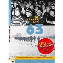 De mannen van '63 / druk 5: verhalen van de zwaarste Elfstedentocht aller tijden
