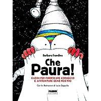 libro per bambini - che paura! guida per fabbricare coraggio e affrontare ogni mostro