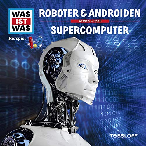 Roboter & Androiden / Supercomputer: Was ist Was 7