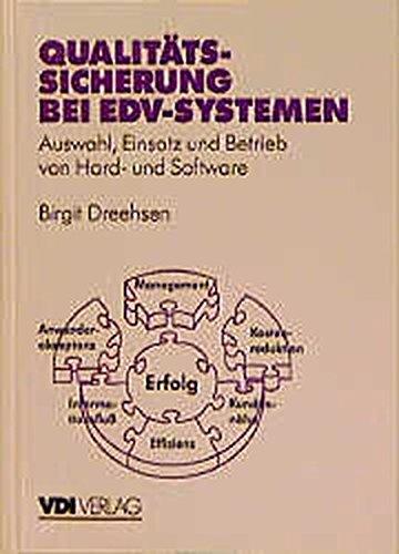 Qualitätssicherung bei EDV-Systemen: Auswahl, Einsatz und Betrieb von Hard- und Software (VDI-Buch)