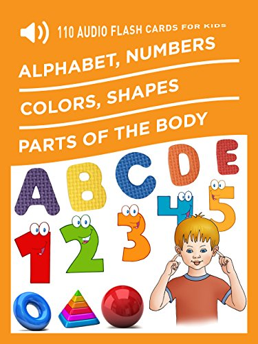 110 Audio Flash cards for kids: Alphabet, Numbers, Colors, Shapes, Parts of the body (English Edition)