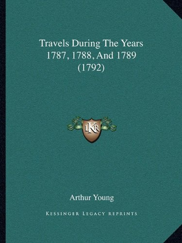 Travels During the Years 1787, 1788, and 1789 (1792)