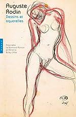 Rodin. Dessins et aquarelles. Édition 2017 de Antoinette Le Normand-Romain