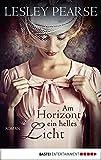 Am Horizont ein helles Licht: Roman (Die Belle Trilogie 3)