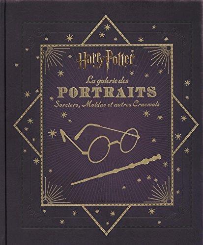 Harry Potter : La Galerie des portraits : Sorciers, Moldus et autres Cracmols par Jody Revenson