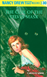 Nancy Drew 30: The Clue of the Velvet Mask (Nancy Drew Mysteries)