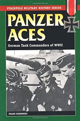 Panzer Aces: German Tank Commanders of WWII (Stackpole Military History)