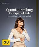 Quantenheilung für Körper und Seele (GU Multimedia)
