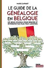 Le guide de la généalogie en Belgique de Marie Cappart