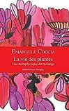 La vie des plantes - Une métaphysique du mélange (Bibliothèque Rivages) - Format Kindle - 9782743644611 - 13,99 €