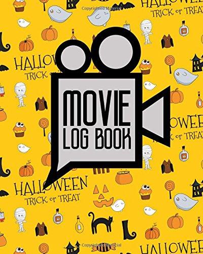 Movie Log Book: Movie Criticism Journal, Film List Book, Film Diary, Movie Checklist, Cute Halloween Cover (Movie Log ()
