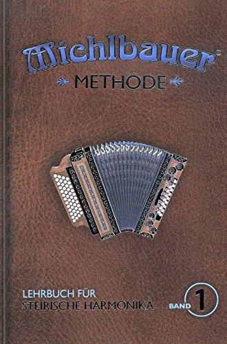 METHODE 1 - arrangiert für Steirische Handharmonika - Diat. Handharmonika - mit CD [Noten / Sheetmusic] Komponist: MICHLBAUER FLORIAN