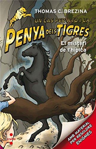 El misteri de l'hípica (Equipo tigre) por Thomas Brezina