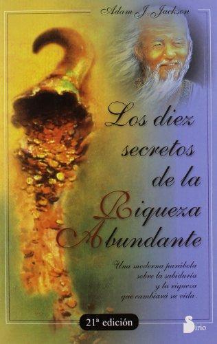 DIEZ SECRETOS DE LA RIQUEZA ABUNDANTE (2008) por ADAM J. JACKSON