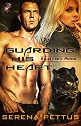 Guarding His Heart (Paranormal Romance) (Southern Pride, Book Two) by Serena Pettus (Southern Pride series 2)