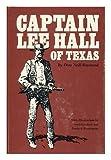 Captain Lee Hall of Texas by Dora Neill Raymond (1982-11-02)