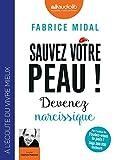 Telecharger Livres Sauvez votre peau Devenez narcissique Livre audio 1 CD MP3 (PDF,EPUB,MOBI) gratuits en Francaise