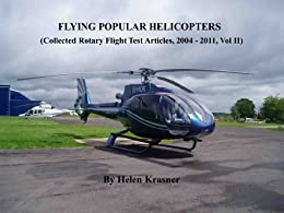 Flying Popular Helicopters (Collected Rotary Flight  Test Articles, 2004 - 2011) by [Krasner, Helen]