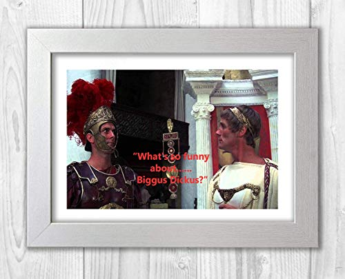 Engravia Digital Monty Python's Life of Brian What's so Funny About...Biggus Dickus? Poster Signed Autograph Reproduction Photo A4 Print(White Frame) -