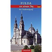 Fulda an einem Tag: Ein Stadtrundgang