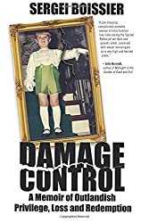 Damage Control: A Memoir of Outlandish Privilege, Loss and Redemption