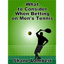 What to Consider When Betting on Men's Tennis (English Edition)