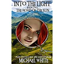 Into The Light: The Road of the Sun (The Book of Shadow and Light 2)