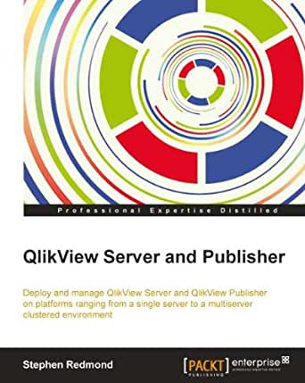 QlikView Server and Publisher eBook: Stephen Redmond: Amazon in