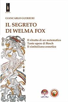 Il segreto di Welma Fox (Esoterismo) di [Guerreri, Giancarlo]