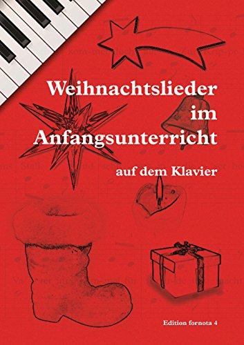 Weihnachtslieder im Anfangsunterricht auf dem Klavier