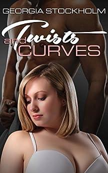 Twists and Curves (Infinite Curves Book 1) (English Edition) par [Stockholm, Georgia]
