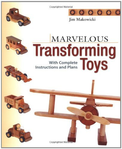 Marvellous Transforming Toys: With Complete Instructions and Plans by Jim Makowicki (12-Apr-2001) Paperback