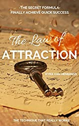 The Law of Attraction the secret Formula: Finally achieve quick success (English Edition)