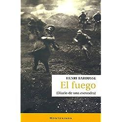 El fuego: (Diario de una escuadra) (Narrativa) Premio Goncourt 1916