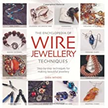 Encyclopedia of Wire Jewellery by Sara Withers (2010-02-15)