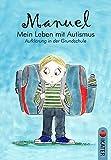 Produkt-Bild: Manuel - Mein Leben mit Autismus: Aufklärung in der Grundschule