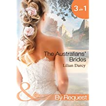 The Australians' Brides: The Runaway and the Cattleman (Wanted: Outback Wives, Book 1) / Princess in Disguise (Wanted: Outback Wives, Book 2) / Outback ... Wives, Book 3) (Mills & Boon By Request)